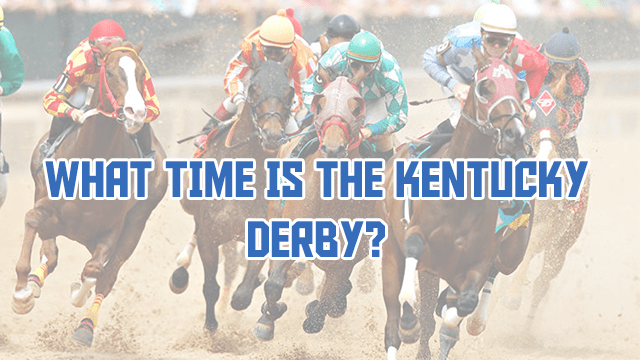 What time is the Kentucky Derby 2020?